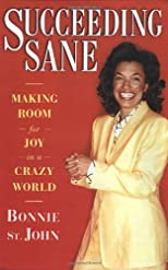 Succeeding Sane: Making Room For Joy In A Crazy World
