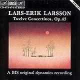 Lars-Erik Larsson: Twelve Concertinos, Op. 45