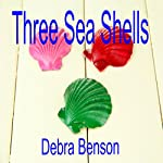 Three Sea Shells | Debra Benson
