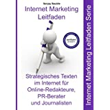 "Strategisches Texten im Internet f�r Online-Redakteure, PR-Berater und Journalisten: Internet Marketing Leitfadenvon ""Sanjay Sauldie"""