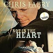 Not in the Heart | [Chris Fabry]