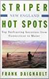 img - for Striper Hot Spots--New England: Top Surfcasting Locations from Rhode Island to Maine book / textbook / text book