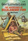 img - for The Adventures of Huckleberry Finn (Great Illustrated Classics) book / textbook / text book