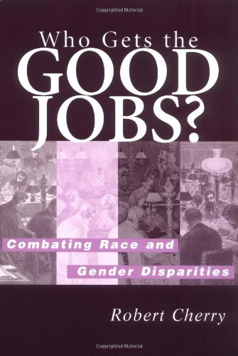 Who Gets the Good Jobs?: Combating Race and Gender Disparities