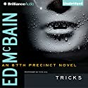 Tricks: 87th Precinct, Book 40 (       UNABRIDGED) by Ed McBain Narrated by Dick Hill
