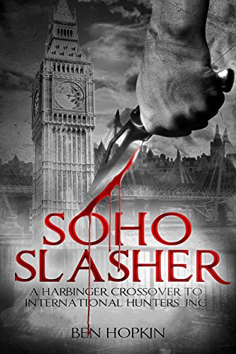 Soho Slasher: Jack Is Back: A Harbinger Crossover Novel to International Hunters, Inc. (International Hunters Inc compare prices)