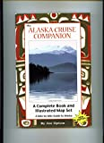 The Alaska Cruise Companion: A Mile by Mile Guide