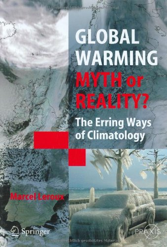 Global Warming - Myth or Reality?: The Erring Ways of Climatology (Springer Praxis Books / Environmental Sciences)