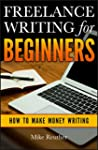 Freelance Writing for Beginners: How...