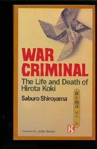 War Criminal: The Life and Death of Hirota Koki by Saburo Shiroyama (1995-12-31)