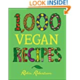 1,000 Vegan Recipes (1,000 Recipes) by Robin Robertson