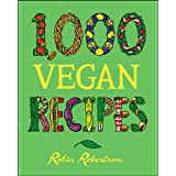 1,000 Vegan Recipes (1,000 Recipes)by Robin Robertson