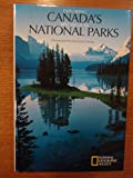 Exploring Canada's Spectacular National Parks (0792227352) by National Geographic Society (U. S.)