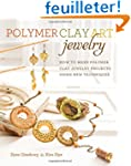 Polymer Clay Art Jewelry: How to Make...