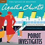 Poirot Investigates: A Hercule Poirot Collection (       UNABRIDGED) by Agatha Christie Narrated by David Suchet
