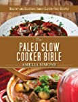 The Paleo Slow Cooker Bible: Healthy...