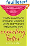 Expecting Better: Why the Conventiona...