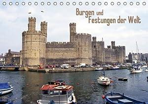Burgen und Festungen der Welt (Tischkalender 2014 DIN A5 quer)