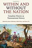 img - for Within and Without the Nation: Canadian History as Transnational History book / textbook / text book