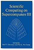 Scientific Computing on Supercomputers III (v. 3)
