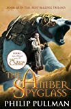 Amber Spyglass, The (Golden Compass) (His Dark Materials)