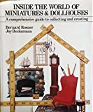img - for Inside the World of Miniatures & Dollhouses: A Comprehensive Guide to Collecting and Creating book / textbook / text book