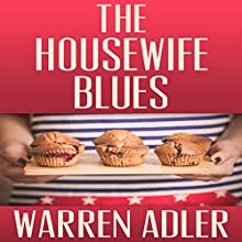 The Housewife Blues Audiobook by Warren Adler Narrated by Keli Douglass