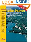 Lake Huron: Including Georgian Bay and the North Channel, Ports O' Call
