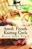 img - for Amish Friends Knitting Circle: Smicksburg Tales 2 (Volume 2) book / textbook / text book