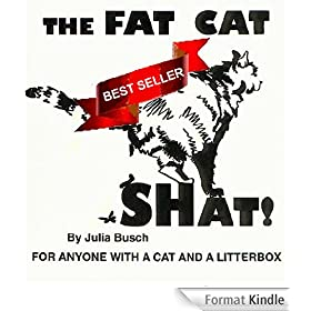 THE FAT CAT SHAT FOR ANYONE WITH A CAT AND A LITTERBOX (English Edition)