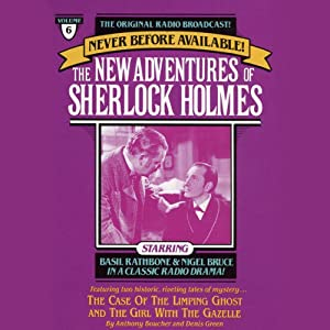 The Case of the Limping Ghost and The Girl with the Gazelle: The New Adventures of Sherlock Holmes, Episode #6 | [Anthony Boucher, Denis Green]