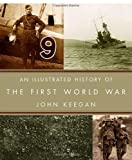 An Illustrated History of the First World War (037541259X) by Keegan, John