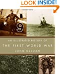 An Illustrated History of the First W...