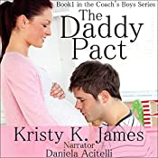 The Daddy Pact: The Coach's Boys Series, Book 1 | Kristy K. James