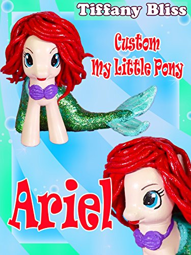 Ariel The Little Mermaid Customized My Little Pony Disney Tutorial Custom Toy How To