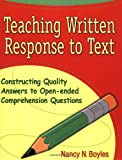 Teaching Written Response to Text: Constructing Quality Answers to Open-ended Comprehension Questions (Maupin House)