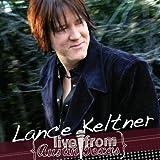 Lance Keltner Live From Austin, Texas