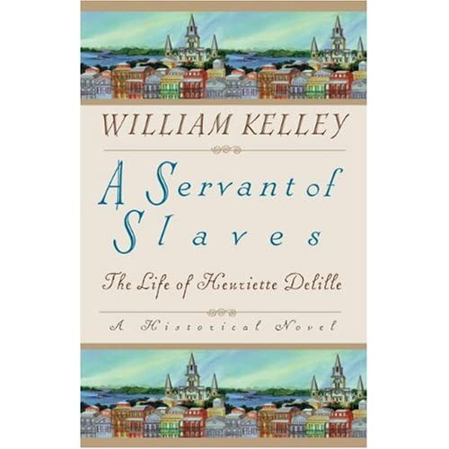 A Servant of Slaves: The Life of Henriette Delille