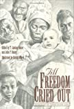 img - for Till Freedom Cried Out: Memories of Texas Slave Life (Clayton Wheat Williams Texas Life Series) book / textbook / text book