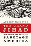 Andrew C McCarthysThe Grand Jihad: How Islam the Left Sabotage America [Hardcover](2010)