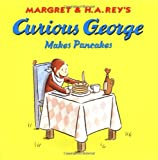 Curious George Makes Pancakes (0395919088) by Margret Rey