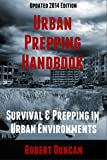 The Urban Prepping Handbook: Survival & Prepping in Urban Environments