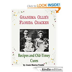 Grandma Ollie's Florida Cracker Recipes and Old-Timey Cures