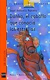 Danko, El Caballo Que Conocia Las Estrellas/ Danko, The Horse that Met the Stars (El Barco De Vapor-Naranja) (Spanish Edition)