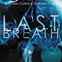Last Breath Audiobook by Brandilyn Collins, Amberly Collins Narrated by Tavia Gilbert