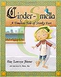 Cinder-Smella, a Timeless Tale of Stinky Feet