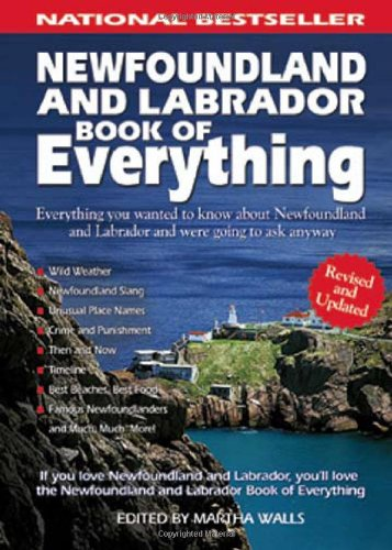 Newfoundland and Labrador Book of Everything: Everything You Wanted to Know About Newfoundland and Labrador and Were Goi