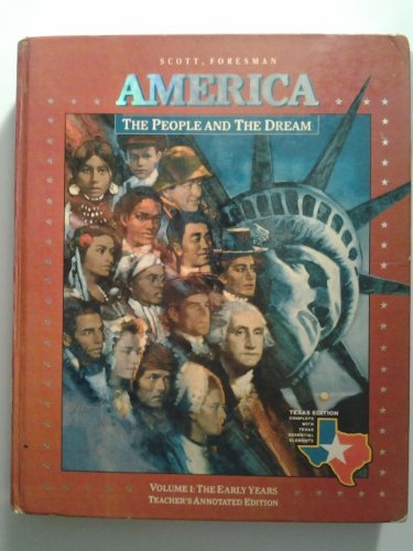America The People and The Dream Volume I: The Early Years Teacher'Annotated Edition Texas Edition