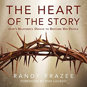 The Heart of the Story: God's Masterful Design to Restore His People | [Randy Frazee]