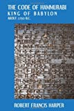 img - for The Code of Hammurabi King of Babylon. About 2250 B.C. Autographed Text Transliteration... by Robert Francis Harper (2010-04-29) book / textbook / text book